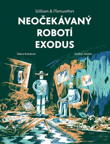 WILLIAM & MERIWETHER: NEOČEKÁVANÝ ROBOTÍ EXODUS